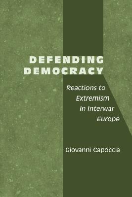 Defending Democracy By Capoccia, Giovanni