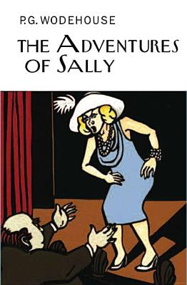 Adventures of Sally By Wodehouse, P. G.